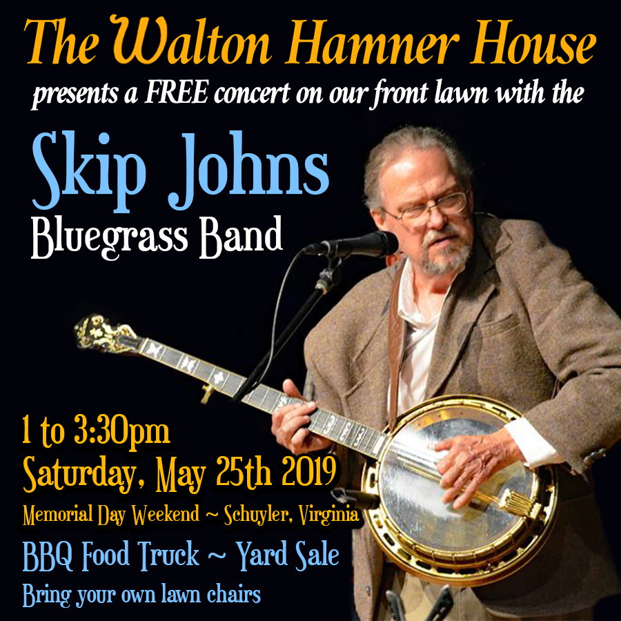 Live Music by Skip Johns Bluegrass Band at the Walton Hamner House